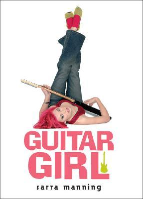 Guitar Girl by Sarra Manning