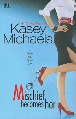 Mischief Becomes Her by Kasey Michaels