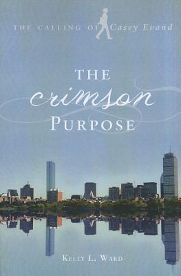 The Crimson Purpose by Kelly L. Ward