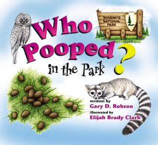Who Pooped in the Park? Yosemite National Park: Scats and Tracks for Kids