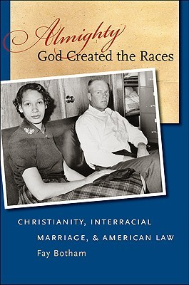 Almighty God Created the Races by Fay Botham
