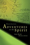 Adventures In The Spirit: God, World, Divine Action