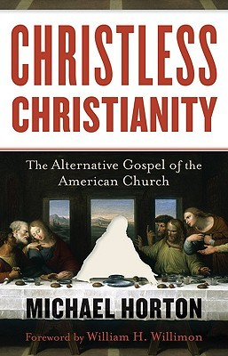 Christless Christianity by Michael S. Horton