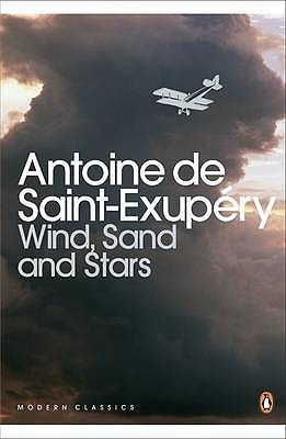 Wind, Sand, and Stars by Antoine de Saint-Exupéry