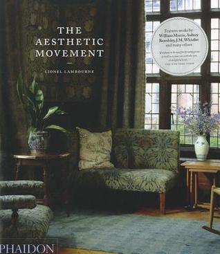 The Aesthetic Movement by Lionel Lambourne