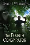 The Fourth Conspirator (The 1970s Trilogy, #3)