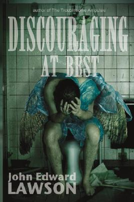 Discouraging at Best by John Edward Lawson
