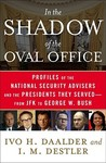 In the Shadow of the Oval Office: From JFK to Bush II: The Presidents' National Security Advisers