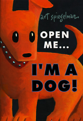 Open Me...I'm a Dog! by Art Spiegelman