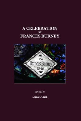 A Celebration of Frances Burney Lorna J. Clark