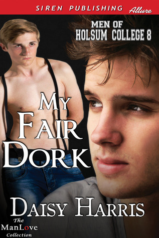 My Fair Dork by Daisy Harris