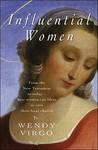 Influential Women: From the New Testament to Today - How Women Can Build Up or Undermine Their Local Church