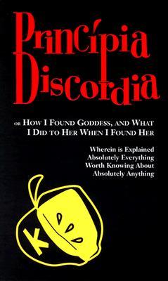 Principia Discordia by Gregory  Hill