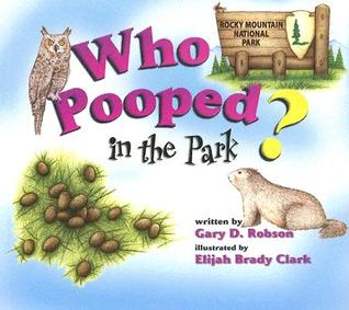 Who Pooped in the Park? Rocky Mountain National Park: Scats and Tracks for Kids