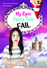 My Epic Fairy Tale Fail (My Very UnFairy Tale Life, #2)