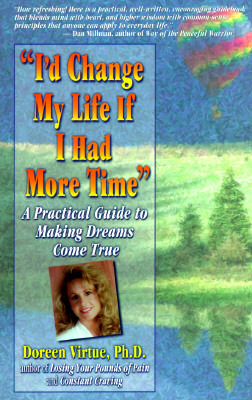 I'd Change My Life If I Had More Time by Doreen Virtue