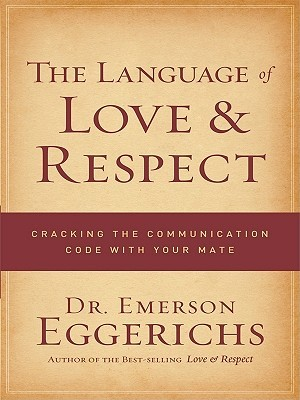 The Language of Love & Respect by Emerson Eggerichs