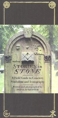 Stories in Stone: A Field Guide to Cemetery Symbolism and Iconography