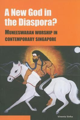 A New God in the Diaspora?: Muneeswaran Worship in Contemporary Singapore
