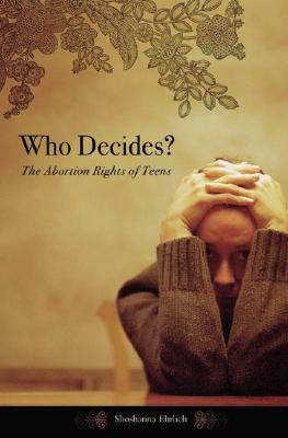 Who Decides?: The Abortion Rights of Teens