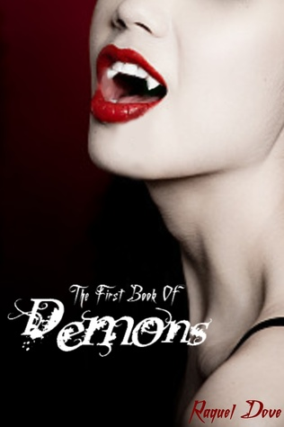 The First Book of Demons by Raquel Dove