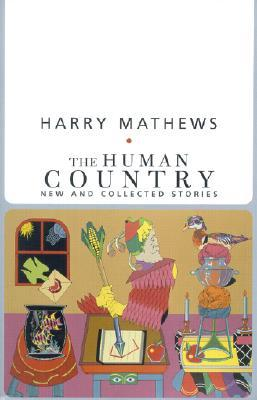 The Human Country by Harry Mathews