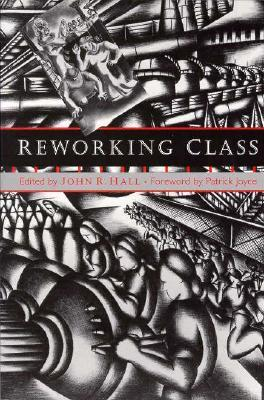 Reworking Class by John R. Hall