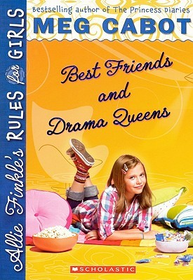 Best Friends and Drama Queens(Allie Finkle's Rules for Girls, #3)