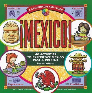 Mexico!: 40 Activities to Experience Mexico Past & Present