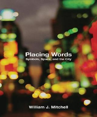 Placing Words by William J. Mitchell