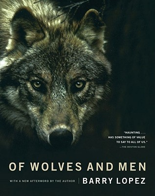 Of Wolves and Men by Barry López