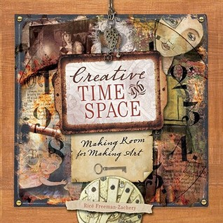 Creative Time and Space by Ricë Freeman-Zachery