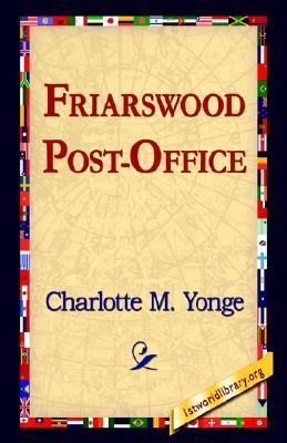 Friarswood Post-Office  by  Charlotte Mary Yonge
