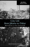 City Life from Jakarta to Dakar: Movements at the Crossroads