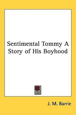 Sentimental Tommy a Story of His Boyhood