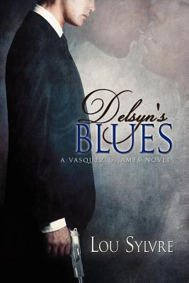 Delsyn's Blues (Vasquez & James, #2)