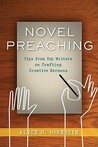 Novel Preaching: Tips from Top Writers on Crafting Creative Sermons