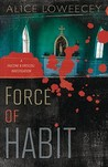 Force of Habit (Falcone & Driscoll Investigation, #1)
