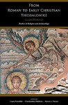 From Roman to Early Christian Thessalonike: Studies in Religion and Archaeology
