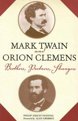 Mark Twain and Orion Clemens: Brothers, Partners, Strangers