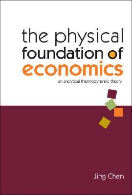 The Physical Foundation of Economics: An Analytical Thermodynamic Theory