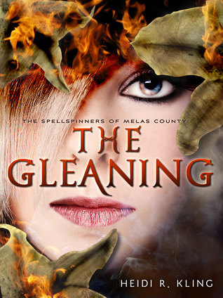 The Gleaning - by Heidi R. Kling