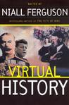 Virtual History by Niall Ferguson