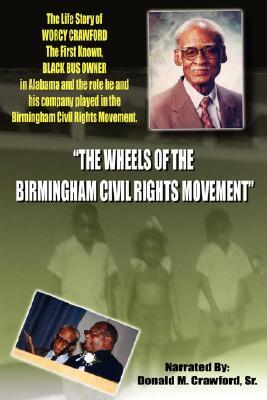 The Wheels of the Birmingham Civil Rights Movement