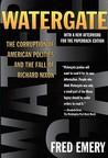 Watergate: The Corruption of American Politics and the Fall of Richard Nixon