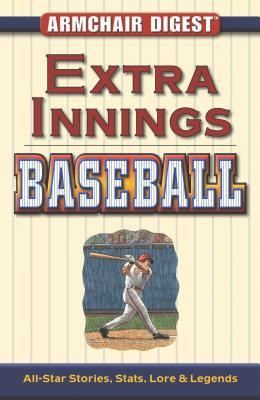 Extra Innings Baseball: All-Star Stories, Stats, Lore & Legends