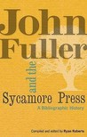 John Fuller and the Sycamore Press: A Bibliographic History