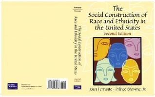 The Social Construction of Race and Ethnicity in the United States