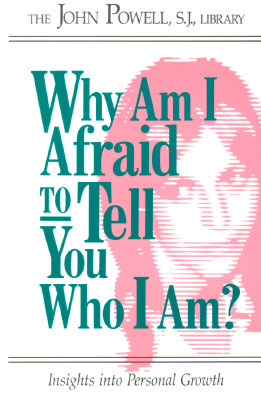 Why Am I Afraid to Tell You Who I Am? by John Joseph Powell