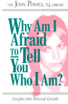 Why Am I Afraid to Tell You Who I Am?: Insights Into Personal Growth